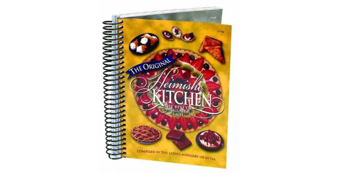 The Original Heimishe Kitchen Nitra Cookbook / The Best of Volumes 1 and 2