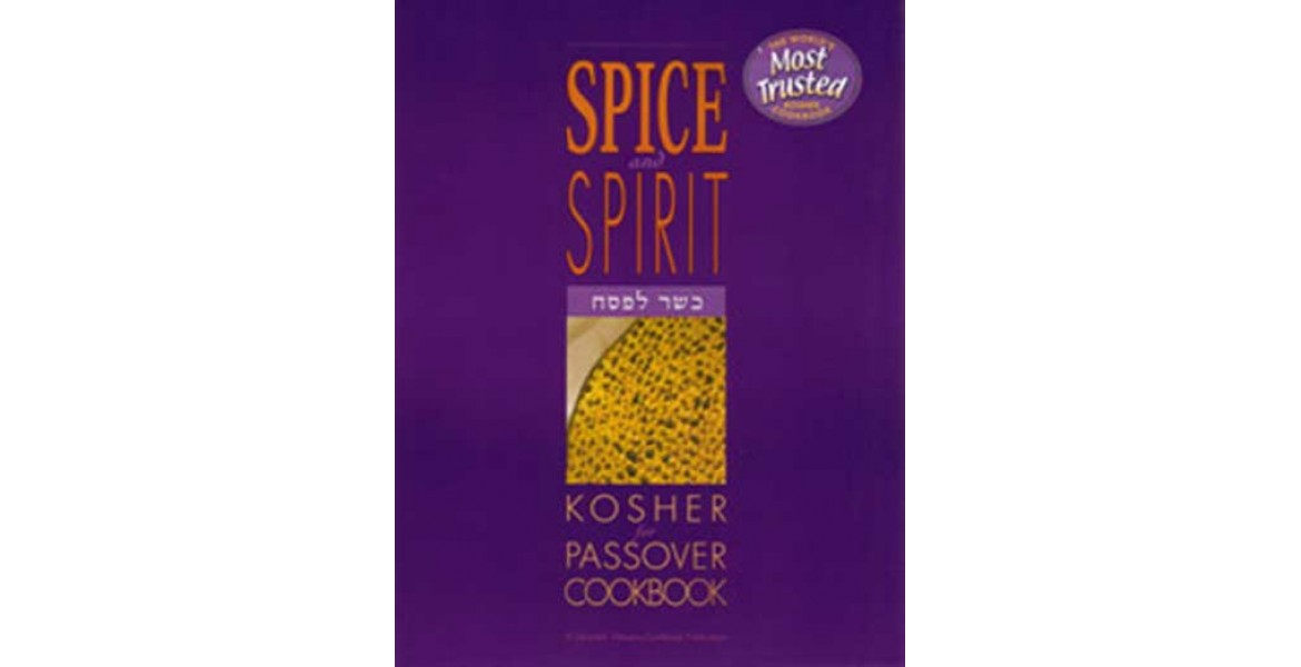 The Spice and Spirit Kosher Passover Cookbook