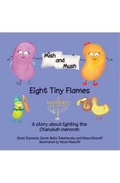 Mish & Mush: Eight Tiny Flames